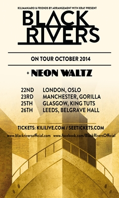 Black Rivers UK Tour 2014