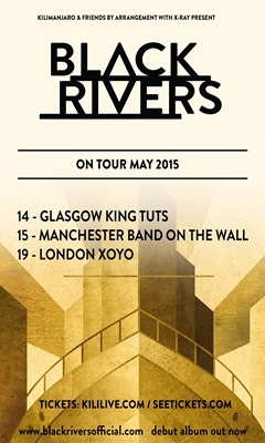 Black Rivers UK Tour 2015