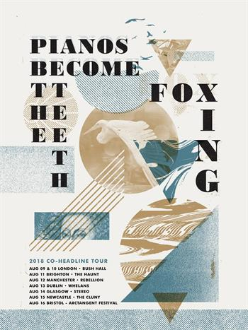 Pianos Become The Teeth + Foxxing (co-headline) UK Tour 2018
